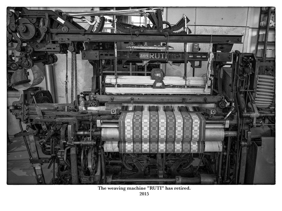 "The weaving machine ""Ruti"" has retired. 